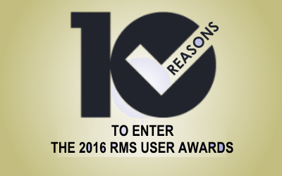 10 Reasons to nominate yourselves for an RMS User Award – Entry Deadline Friday 17th June 2016